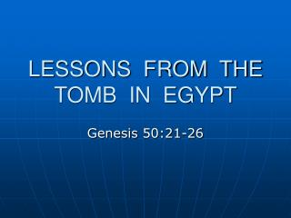 LESSONS  FROM  THE TOMB  IN  EGYPT