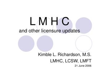 L M H C and other licensure updates