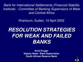 RESOLUTION STRATEGIES FOR WEAK AND FAILED BANKS