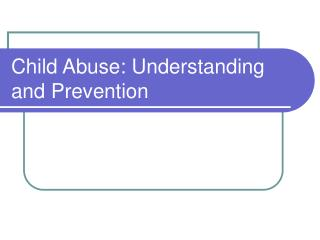 Child Abuse: Understanding and Prevention