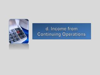 d. Income from Continuing Operations