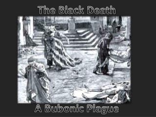The  Black  Death  A  Bubonic  Plague