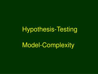 Hypothesis-Testing Model-Complexity