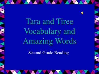 Tara and Tiree Vocabulary and Amazing Words