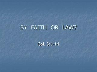 BY  FAITH  OR  LAW?