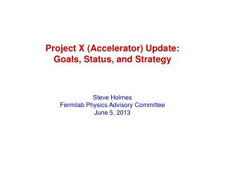 Project X (Accelerator) Update: Goals, Status, and Strategy