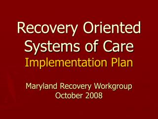 Recovery Oriented Systems of Care  Implementation Plan