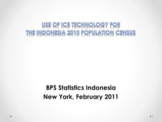 USE OF ICR TECHNOLOGY FOR  THE INDONESIA 2010 POPULATION CENSUS