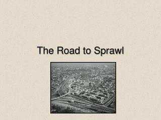 The Road to Sprawl