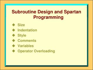 Subroutine Design and Spartan Programming