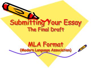 Submitting Your Essay The Final Draft MLA Format (Modern Language Association)