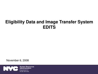 Eligibility Data and Image Transfer System EDITS