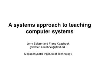 A systems approach to teaching computer systems
