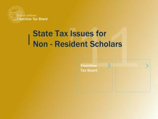State Tax Issues for  Non - Resident Scholars