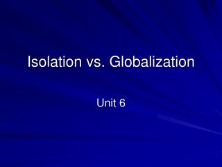 Isolation vs. Globalization