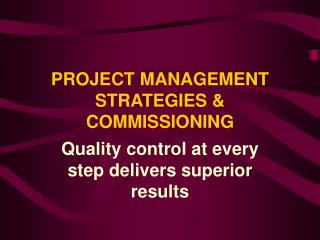 PROJECT MANAGEMENT STRATEGIES & COMMISSIONING