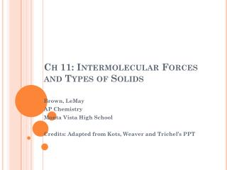 Ch 11: Intermolecular Forces and Types of Solids