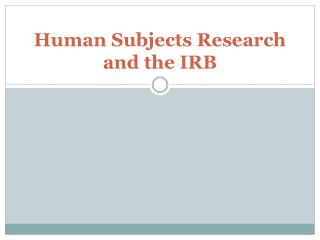 Human Subjects Research and the IRB