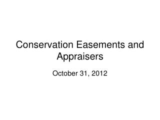 Conservation Easements and  Appraisers