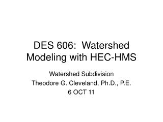 DES 606:  Watershed Modeling with HEC-HMS