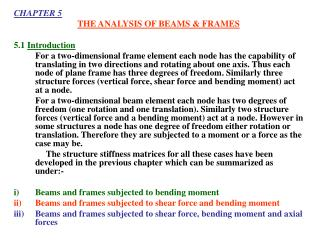 CHAPTER 5 THE ANALYSIS OF BEAMS & FRAMES 5.1  Introduction