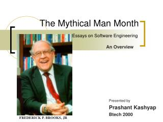 The Mythical Man Month 		 Essays on Software Engineering