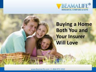 Buying a Home Both You and Your Insurer Will Love