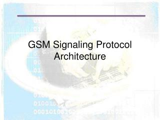 GSM Signaling Protocol Architecture