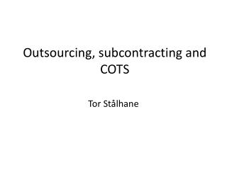 Outsourcing, subcontracting and COTS
