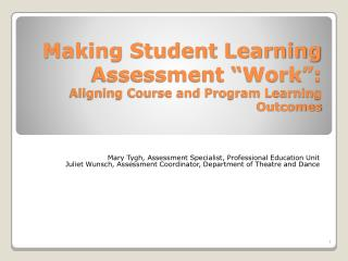 "Making Student Learning Assessment ""Work"": Aligning Course and Program Learning Outcomes"