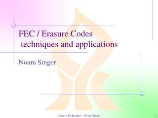 FEC / Erasure Codes  techniques and applications