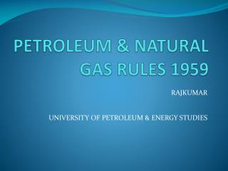PETROLEUM & NATURAL GAS RULES 1959