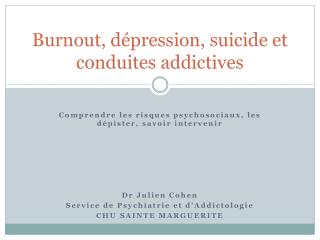 Burnout, dépression, suicide et conduites addictives