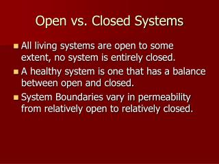 Open vs. Closed Systems