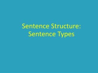 Sentence Structure: Sentence Types