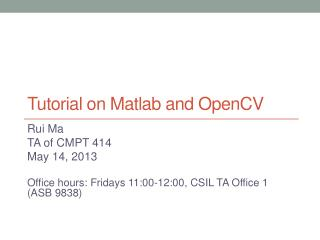 Tutorial on  Matlab  and  OpenCV