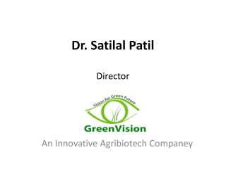 Dr. Satilal Patil Director