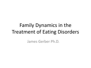 Family Dynamics in the Treatment of Eating Disorders - Jim
