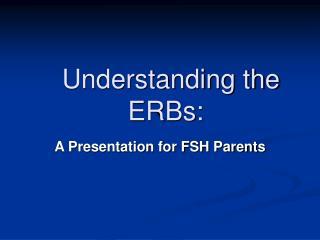 Understanding the ERBs: