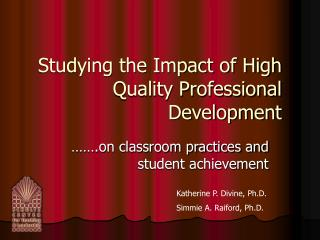 Studying the Impact of High Quality Professional Development