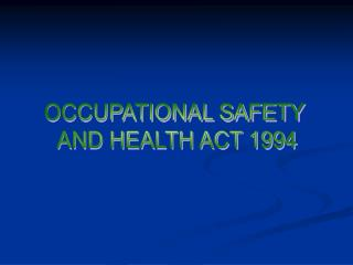 OCCUPATIONAL SAFETY AND HEALTH ACT 1994