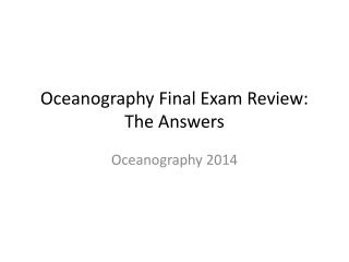 Oceanography Final Exam Review: The Answers