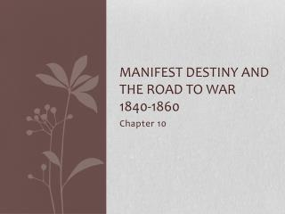 Manifest Destiny and the Road to War 1840-1860