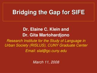 Bridging the Gap for SIFE