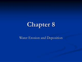 Water Erosion and Deposition