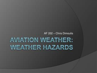 Aviation Weather: Weather Hazards