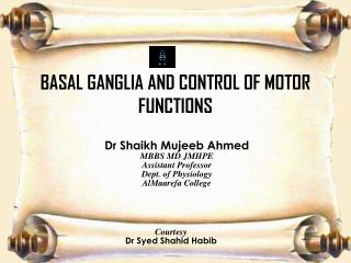 BASAL GANGLIA AND CONTROL OF MOTOR FUNCTIONS