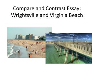 Compare and Contrast Essay: Wrightsville and Virginia Beach