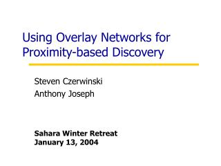 Using Overlay Networks for Proximity-based Discovery
