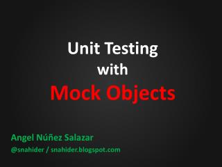 Unit Testing with Mock Objects